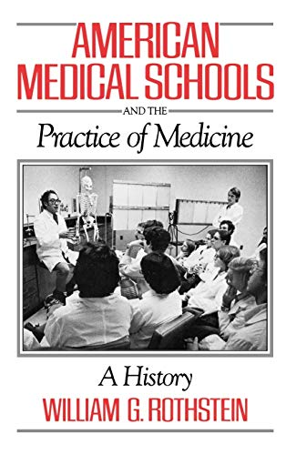 9780195041866: American Medical Schools and the Practice of Medicine: A History