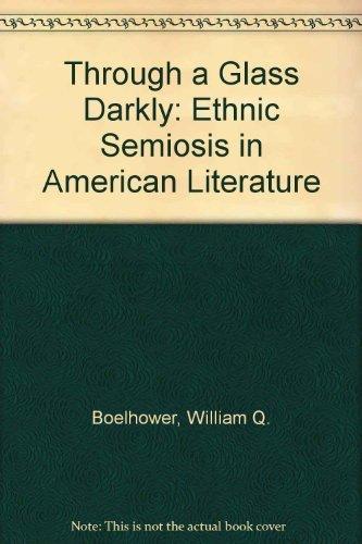 9780195041958: Through a Glass Darkly: Ethnic Semiosis in American Literature