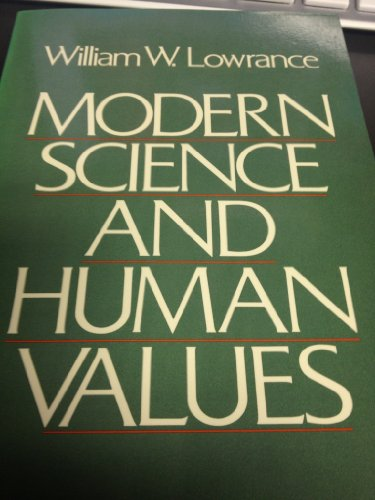 Modern Science and Human Values: William W. Lowrance