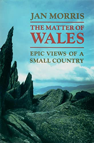 9780195042214: The Matter of Wales: Epic Views of a Small Country