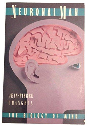 9780195042269: Neuronal Man: The Biology of Mind