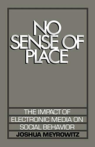 9780195042313: No Sense of Place: The Impact of Electronic Media on Social Behavior