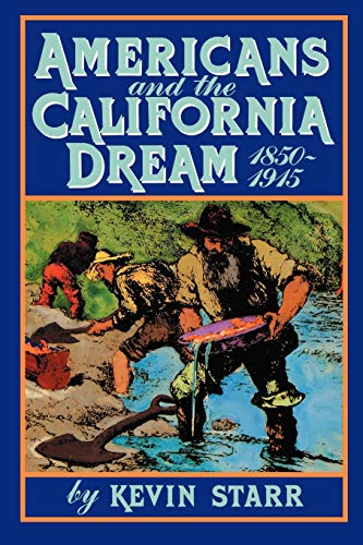 9780195042337: Americans and the California Dream, 1850-1915