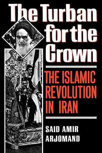 9780195042580: The Turban for the Crown: The Islamic Revolution in Iran (Studies in Middle Eastern History)