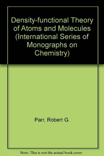 9780195042795: Density-functional Theory of Atoms and Molecules (International Series of Monographs on Chemistry)