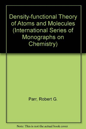 9780195042795: Density-Functional Theory of Atoms and Molecules (International Series of Monographs on Chemistry, No. 16)