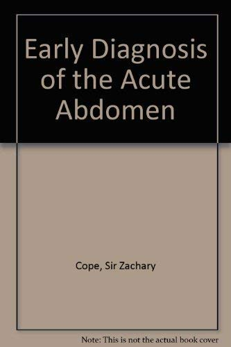 Cope's Early Diagnosis of the Acute Abdomen: Cope, Sir Zachary
