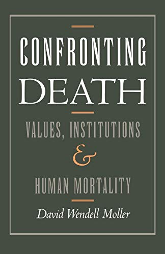 9780195042962: Confronting Death: Values, Institutions, and Human Mortality