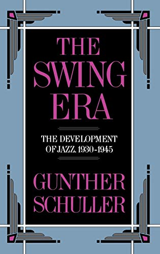 9780195043129: The Swing Era: The Development of Jazz, 1930-1945: The Development of Jazz, 1930-45 (History of Jazz)