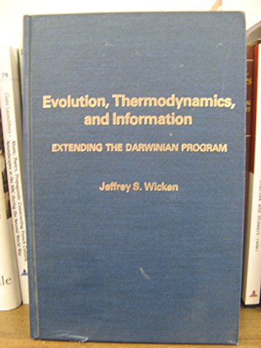 Evolution, Thermodynamics, and Information extending the Darwinian: Jeffrey S. Wicken