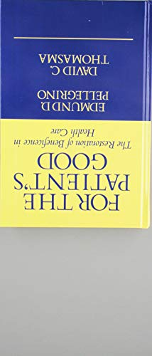 For the Patient's Good: The Restoration of: Pellegrino, Edmund D.,