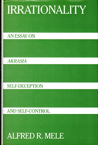 Yellow Wallpaper Essays Irrationality An Essay On Akrasia Selfdeception And Mele Alfred Essays In Science also How To Start A Proposal Essay Irrationality An Essay On Akrasia Self Deception And Self Control  English Essays On Different Topics