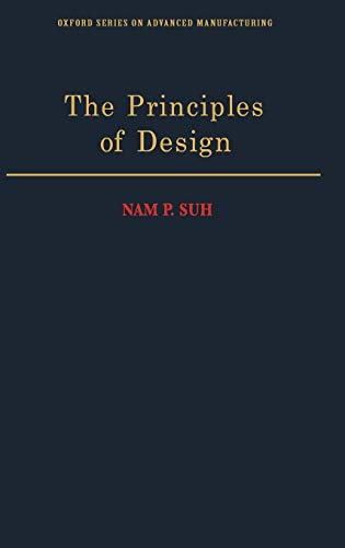 9780195043457: The Principles of Design (Oxford Series on Advanced Manufacturing)