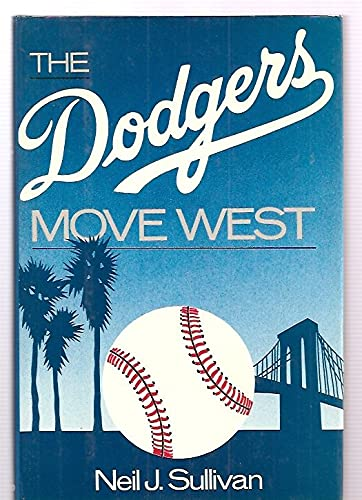 9780195043662: The Dodgers Move West