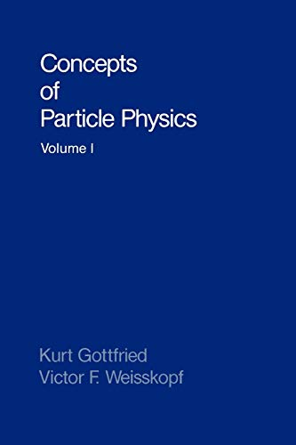9780195043730: Concepts of Particle Physics: Volume I