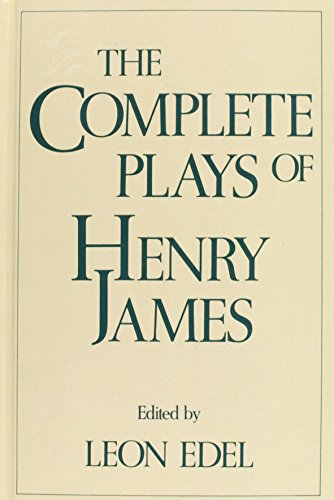 The Complete Plays of Henry James: James, Henry