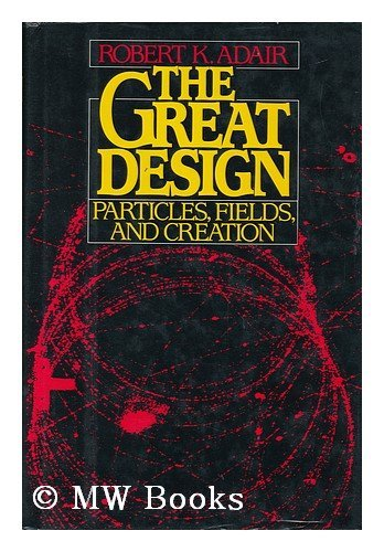 9780195043808: The Great Design: Particles, Fields and Creation