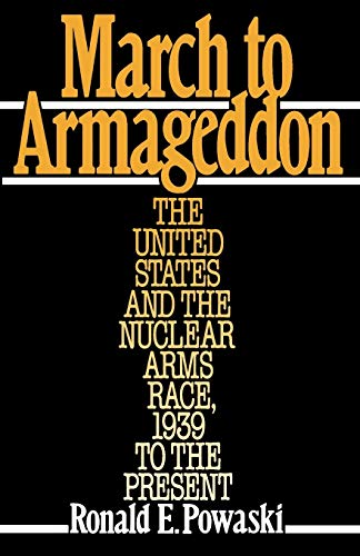 9780195044119: March to Armageddon: The United States and the Nuclear Arms Race, 1939 to the Present
