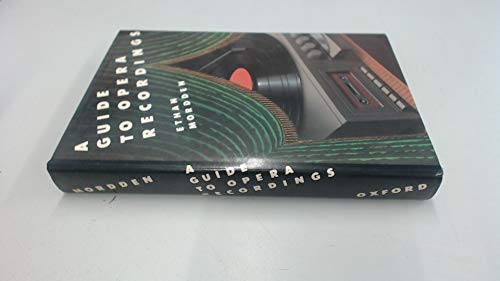 A Guide to Opera Recordings: Mordden, Ethan