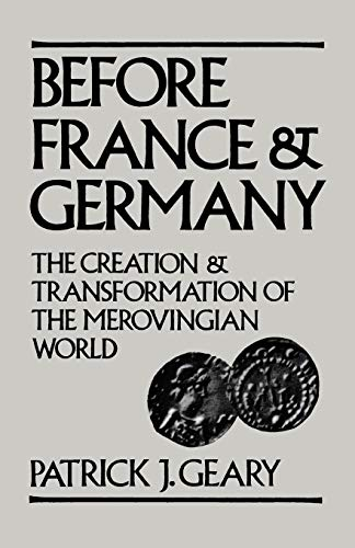 9780195044584: Before France and Germany: The Creation and Transformation of the Merovingian World
