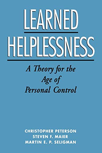 9780195044676: Learned Helplessness: A Theory for the Age of Personal Control