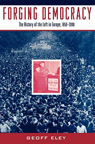 9780195044799: Forging Democracy: The History of the Left in Europe, 1850-2000