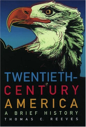9780195044836: Twentieth-Century America: A Brief History