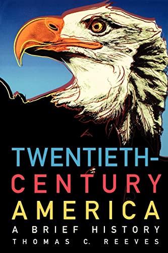 9780195044843: Twentieth-Century America: A Brief History