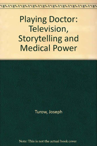 9780195044904: Playing Doctor: Television, Storytelling and Medical Power