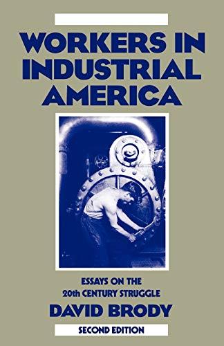 9780195045048: Workers in Industrial America: Essays on the Twentieth Century Struggle