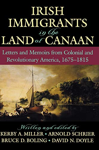 9780195045130: Irish Immigrants in the Land of Canaan: Letters and Memoirs from Colonial and Revolutionary America, 1675-1815