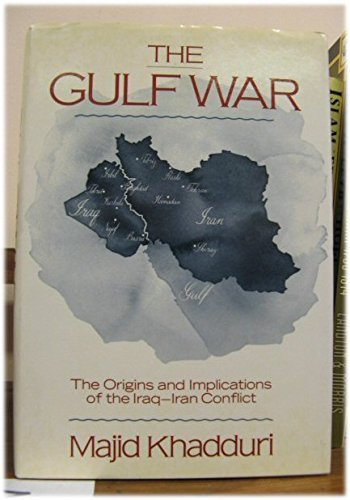 The Gulf War: The Origins and Implications of the Iraq-Iran Conflict (9780195045291) by Majid Khadduri