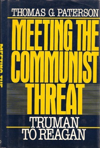 MEETING THE COMMUNIST THREAT: TRUMAN TO REAGAN