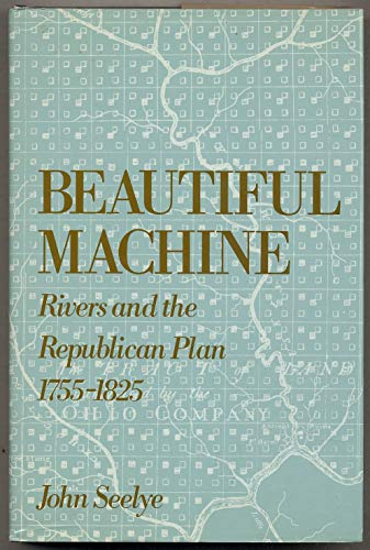 9780195045512: Beautiful Machine: Rivers and the Republican Plan, 1755-1825