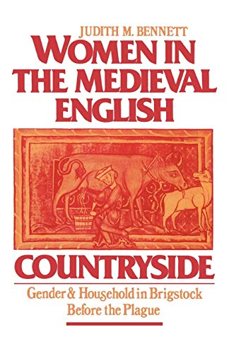 Women in the Medieval English Countryside: Gender and Household in Brigstock before the Plague (0195045610) by Judith M. Bennett