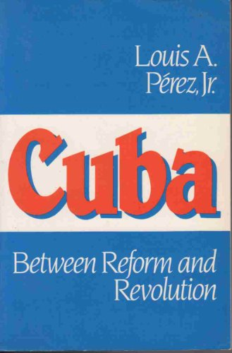 9780195045864: Cuba: Between Reform and Revolution (Latin American History)