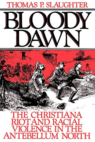9780195046342: Bloody Dawn: The Christiana Riot and Racial Violence in the Antebellum North
