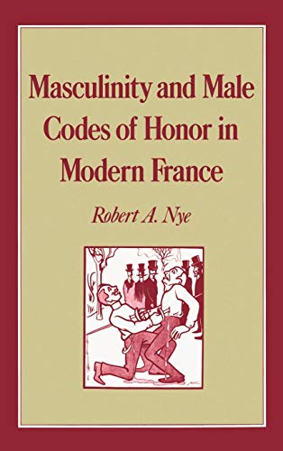 9780195046496: Masculinity and Male Codes of Honor in Modern France (Studies in the History of Sexuality)