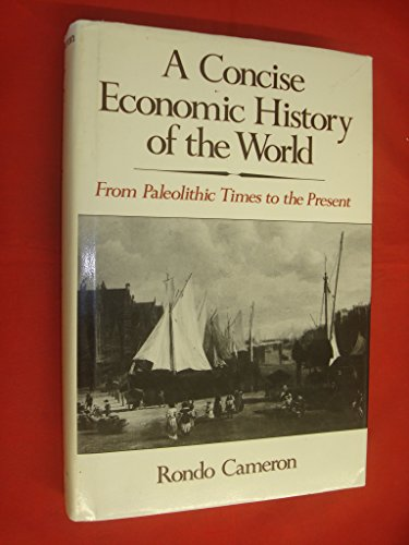 9780195046779: A Concise Economic History of the World: From Paleolithic Times to the Present