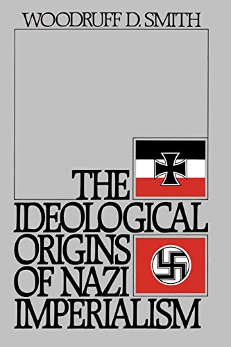 9780195047417: The Ideological Origins of Nazi Imperialism