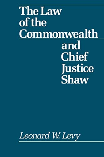 9780195048667: Law of the Commonwealth and Chief Justice Shaw