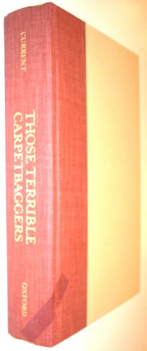 9780195048728: Those Terrible Carpetbaggers : A Reinterpretation