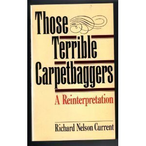 9780195048735: Those Terrible Carpetbaggers: A Reinterpretation