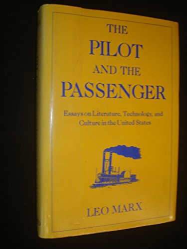 9780195048759: The Pilot and the Passenger: Essays on Literature, Technology, and Culture in the United States