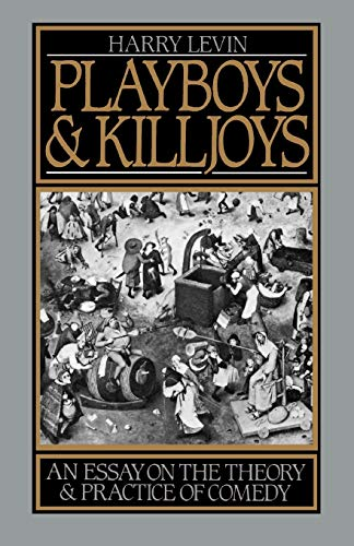 9780195048773: Playboys and Killjoys: An Essay on the Theory and Practice of Comedy