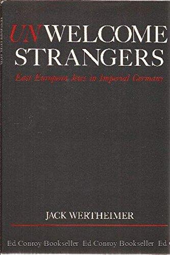 9780195048933: Unwelcome Strangers: East European Jews in Imperial Germany (Studies in Jewish History)