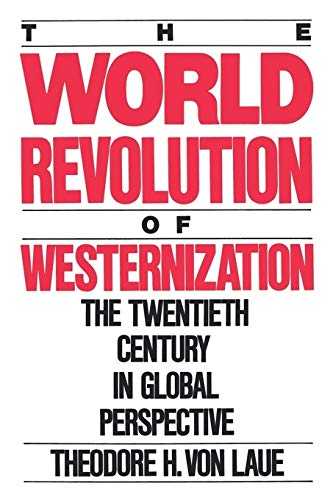 9780195049077: The World Revolution of Westernization: The Twentieth Century in Global Perspective