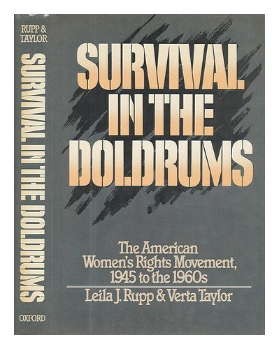 Survival in the Doldrums: The American Women's Rights Movement, 1945 to the 1960s: Rupp, Leila...