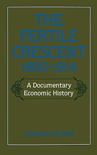 9780195049510: The Fertile Crescent, 1800-1914: A Documentary Economic History (Studies in Middle Eastern History)