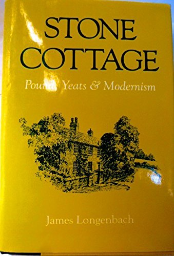 9780195049541: Stone Cottage: Pound, Yeats, and Modernism